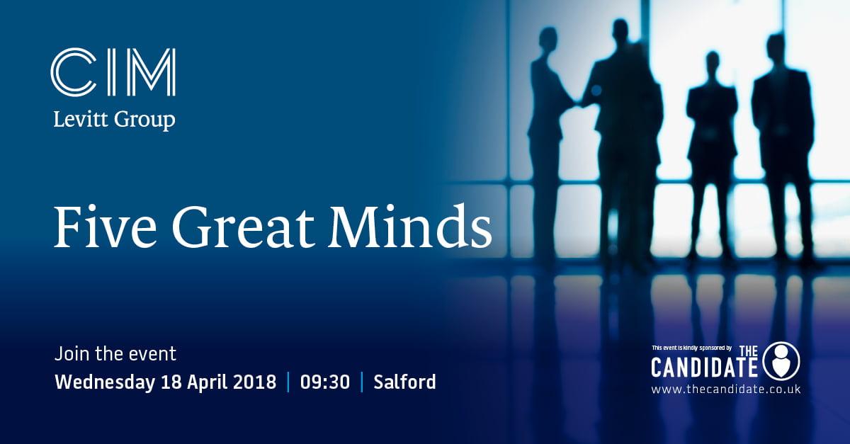 CIM's Levitt Group 'Five Great Minds' April 2018